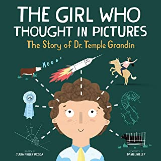 The Girl Who Thought in Pictures: The Story of Dr. Temple Grandin (Amazing Scientists Book 1)