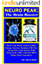 Neuro Peak: The Brain Booster: Boost Your Brain, Mental Ability, Energy, Increase Stamina & Be Free From Stress And Anxiety With Neuro Peak. 100% Natural! 100% Money Back Guarantee! (English Edition)