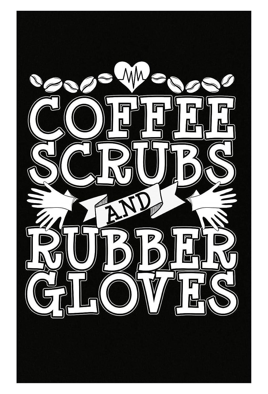 コーヒーScrubsとゴム手袋看護師Doctor Surgeon – ポスター 11x17 inches ブラック B0759XPMJV ブラック 11x17 inches