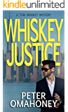 Whiskey Justice: A Tom Whiskey Mystery