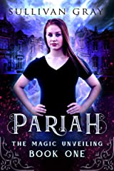 Pariah (The Magic Unveiling Book 1) Kindle Edition