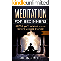 MEDITATION FOR BEGINNERS: All Things You Must Know Before Getting Started