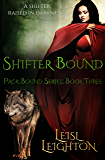 Shifter Bound (Pack Bound)