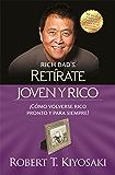 Retírate joven y rico: ¡Cómo volverse rico pronto y para siempre! (Spanish Edition)