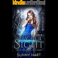 By Her Sight: A Fantasy Reverse Harem (The Unitam Realm Series Book 1)