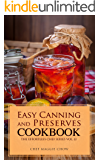 Easy Canning and Preserves Cookbook (Canning Cookbook, Canning Recipes, Preserves and Canning, Canning and Preserves, Canning 1)