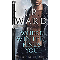 Where Winter Finds You: A Caldwell Christmas (The Black Dagger Brotherhood series Book 19)