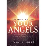 Encountering Your Angels: Biblical Proof That Angels Are Here to Help