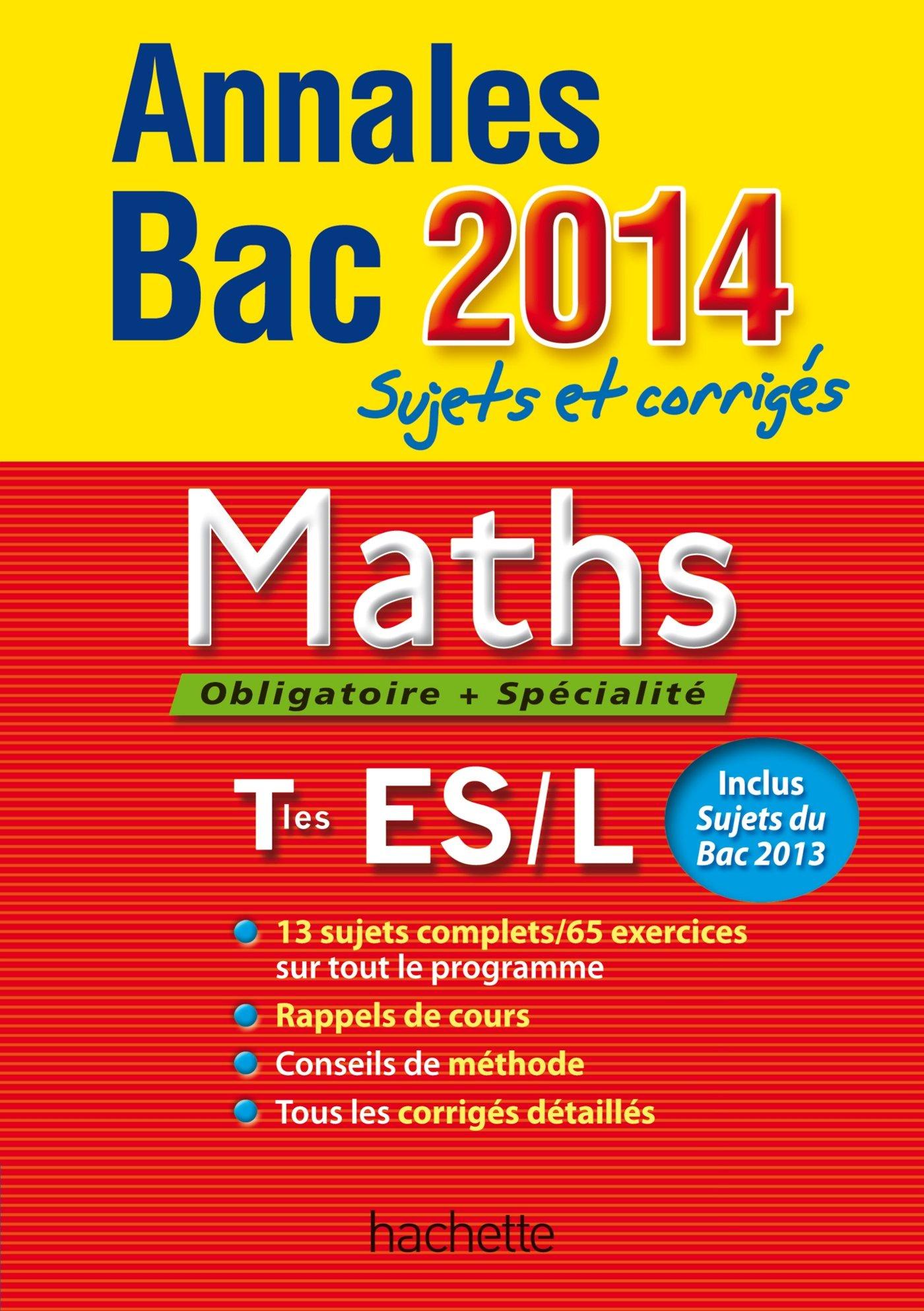 OBJECTIF BAC 2014 - Annales Sujets et corrigés - Maths terminale ES Annales du Bac: Amazon.es: François Lavandier: Libros en idiomas extranjeros