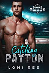 Catching Payton: A Small Town Baseball Romance (Playing Riordan Book 1) Kindle Edition