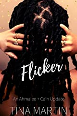 Flicker: An Ahmalee and Cain Update (An Unlikely Love) Kindle Edition