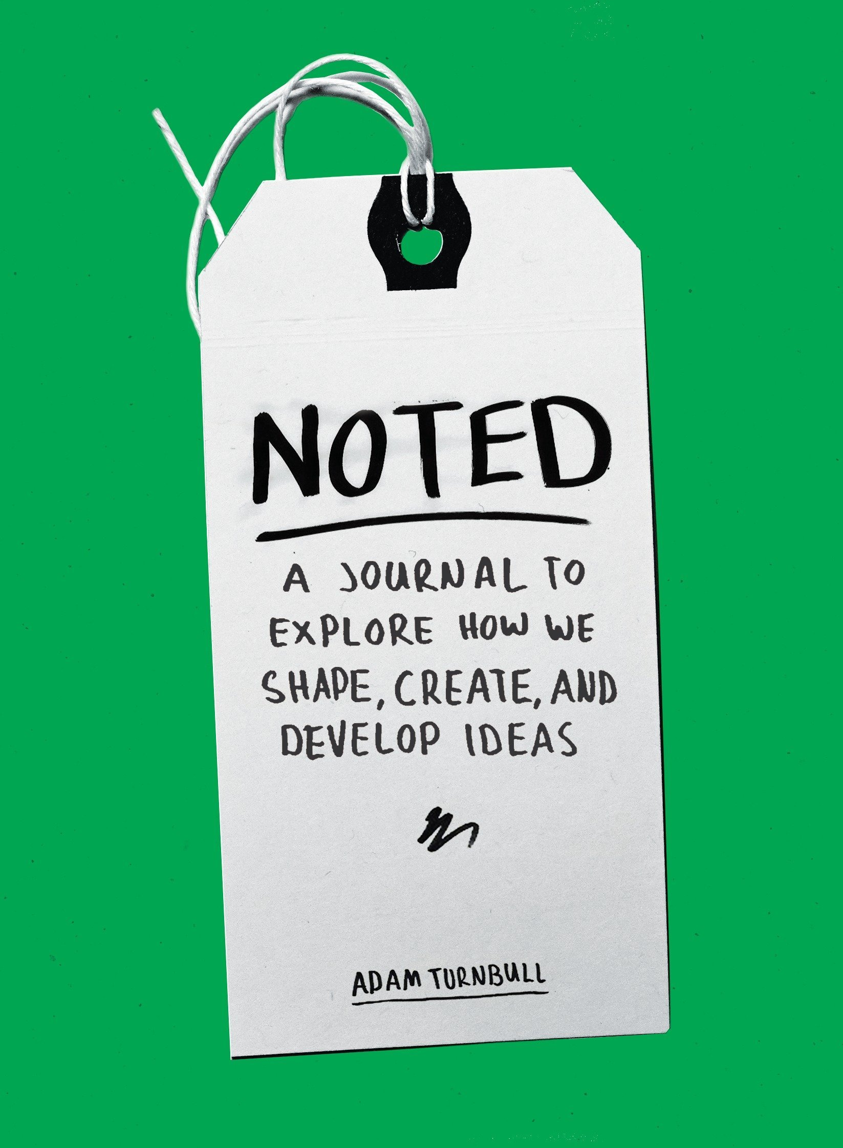 Download Noted: A Journal to Explore How We Shape, Create, and Develop Ideas PDF