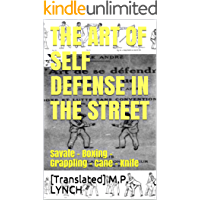 THE ART OF SELF DEFENSE IN THE STREET: Savate - Boxing - Grappling - Cane - Knife