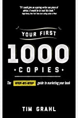 Your First 1000 Copies: The Step-by-Step Guide to Marketing Your Book Kindle Edition