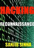 Hacking : Reconnaissance: NMAP, Google Hacking, Footprinting (English Edition)