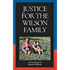 Justice for the Wilson Family: A true story of living a nightmare with CPS.
