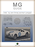 MG - Guide: Including Performance Modifications for All Models from TC to MGA (History of the Automobile)