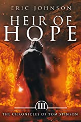 Heir of Hope: The Chronicles of Tom Stinson, Book 3 Kindle Edition