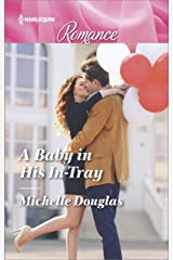 A Baby in His In-Tray (Harlequin Romance Book 4609) Kindle Edition