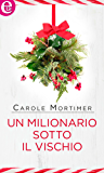 Un milionario sotto il vischio (eLit) (Bianco Natale Vol. 4)