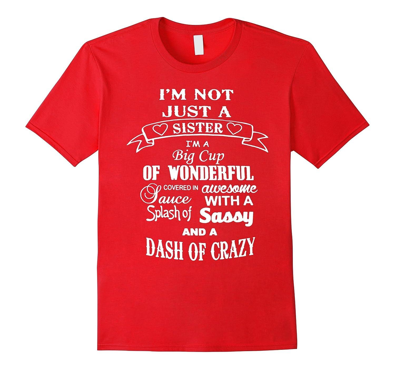 Sister day I'm not just a sister I'm a big cup tshirt-Art