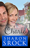 Charley: Sisters by Design, book 3