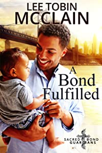 A Bond Fulfilled (Christian Romantic Suspense): Sacred Bond Guardians Book Four