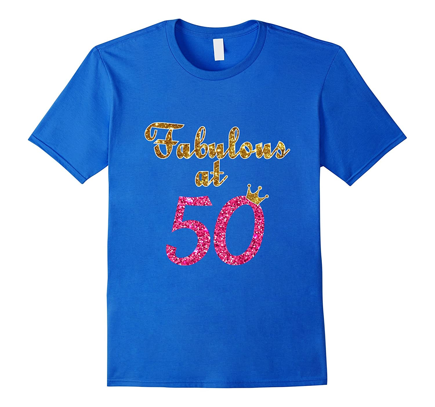 a86a0ea7 50th Birthday Shirt Fabulous At 50 Shirts For Womens T-shirt-ANZ ...