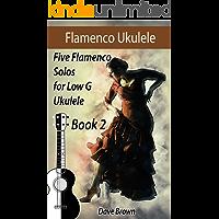 Flamenco Ukulele Solos (book2): 5 Flamenco Solos for Low G Ukulele book cover