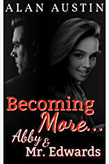 Becoming More: Abby and Mr. Edwards Kindle Edition
