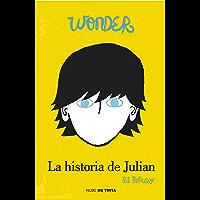 Wonder. La historia de Julian (Spanish Edition)