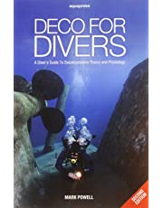 Deco for Divers: A Diver's Guide to Decompression Theory and Physiology (2nd Edition)