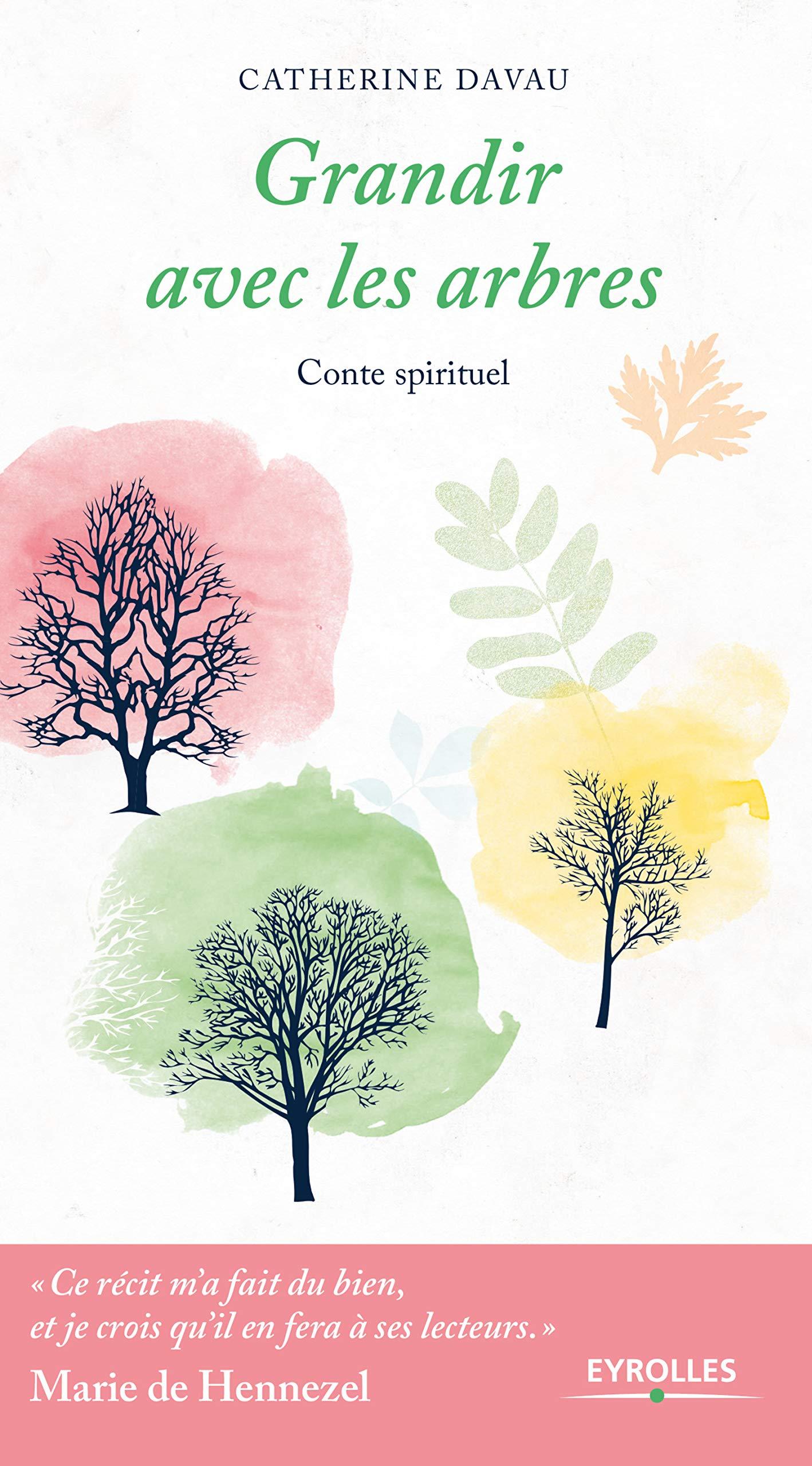 Grandir Avec Les Arbres Conte Spirituel 9782212570502