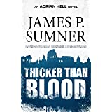 Thicker Than Blood: A Thriller (Adrian Hell Book 7)