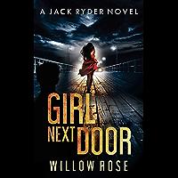 GIRL NEXT DOOR: An edge of your seat - vicious serial killer thriller. (Jack Ryder Book 5) (English Edition)