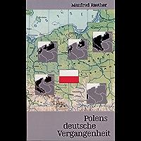 Polens deutsche Vergangenheit (German Edition)
