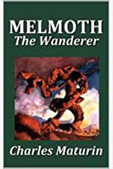 Melmoth the Wanderer (Lock and Key Version) : PREMIUM EDITION (Illustrated) Kindle Edition