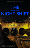 The Night Shift (A Short Story): A gripping and realistic police action thriller