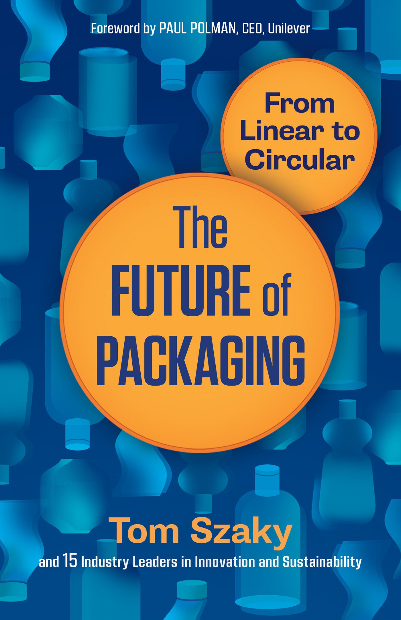 The Future of Packaging: From Linear to Circular: Amazon.es ...