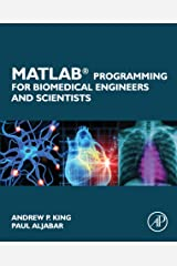 MATLAB Programming for Biomedical Engineers and Scientists Kindle Edition