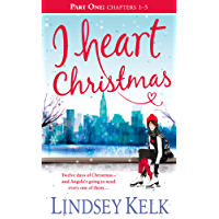 I Heart Christmas (Part One: Chapters 1–5) (I Heart Series, Book 6) (English Edition)