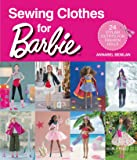 Sewing Clothes for Barbie: 24 Stylish Outfits for
