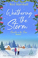Weathering the Storm: An inspiring tale of unexpected happy endings (Secrets in the Snow Book 5) Kindle Edition