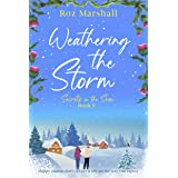 Weathering the Storm: An inspiring tale of unexpected happy endings (Secrets in the Snow Book 5)