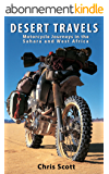 Desert Travels: Motorcycle Journeys in the Sahara and West Africa (English Edition)