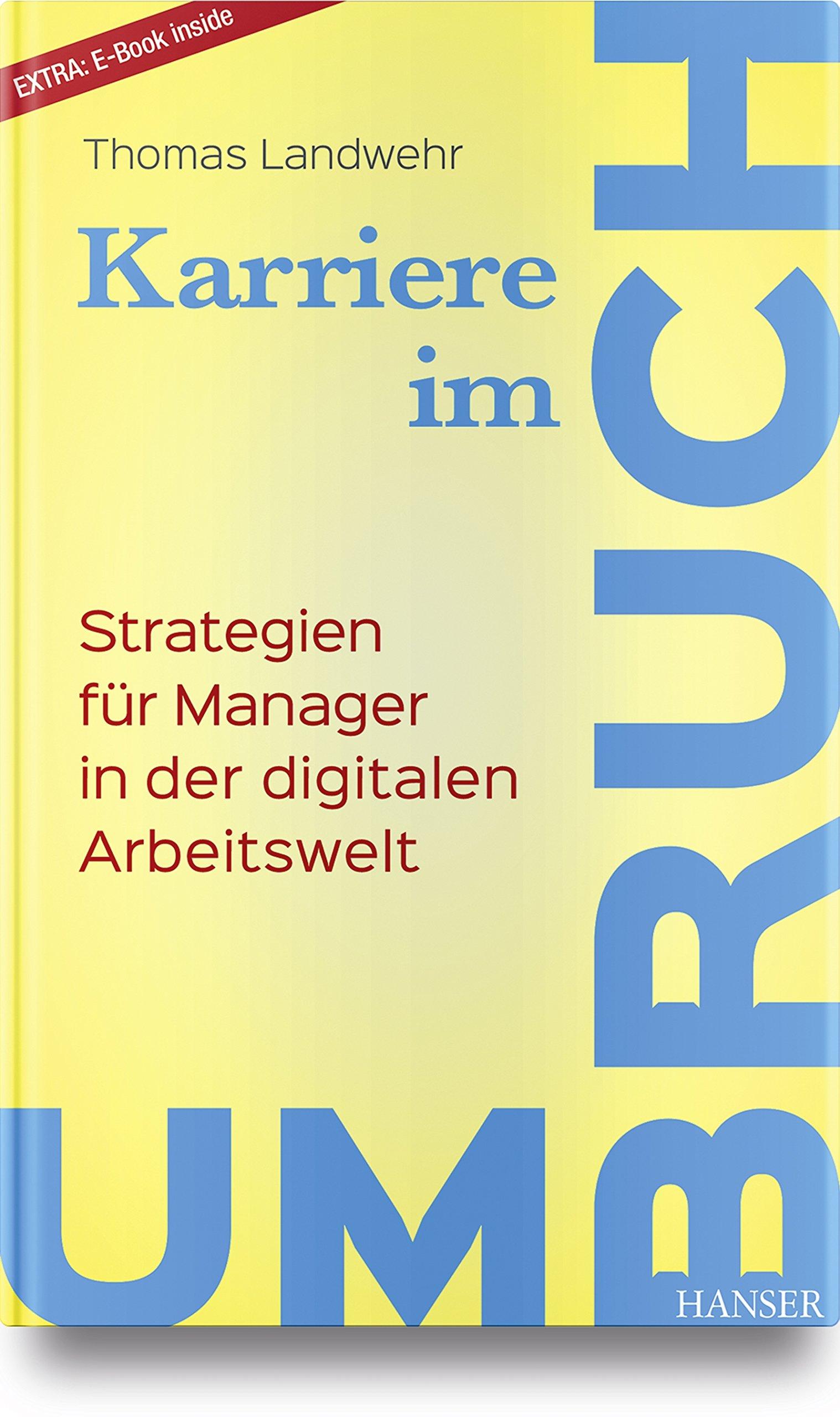 Karriere im Umbruch. Strategien für Manager in der digitalen Arbeitswelt
