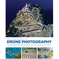 The Handbook of Drone Photography: A Complete Guide to the New Art of Do-It-Yourself Aerial Photography. book cover
