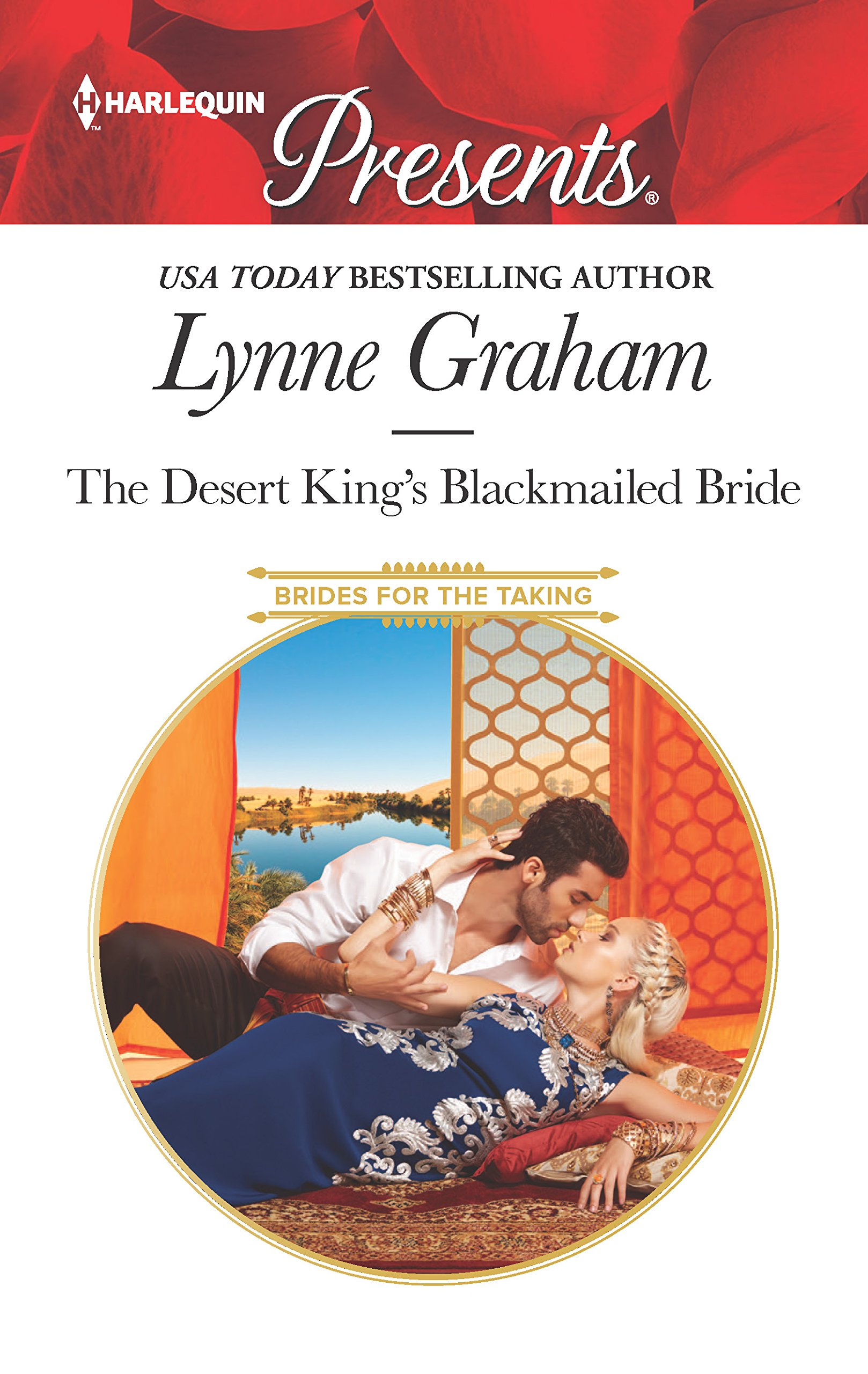 The Desert King's Blackmailed Bride: A scandalous story of passion and  romance (Brides for the Taking): Lynne Graham: 9780373060382: Amazon.com:  Books