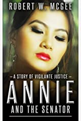 Annie and the Senator: A Story of Vigilante Justice (Annie Chan Thrillers Book 1) Kindle Edition