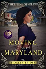 Moving from Maryland (The Pioneer Brides of Rattlesnake Ridge Book 3) Kindle Edition